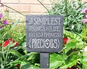 A Natural Slate PLant Marker etched with the message 'The simplest things in life are also the things most precious' (SR1666)