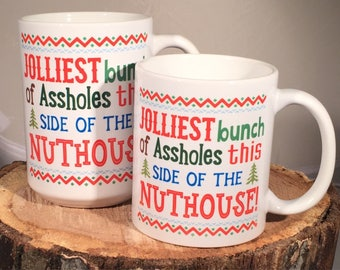 Jolliest bunch of assholes this side of the nuthouse 11 or 15 ounce Coffee Mug/Cup National Lampoon Christmas Vacation quote Clark Griswold