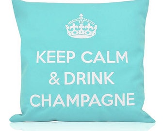 "Outdoor cushion 1x 16 ' ' (40/40 cm) ""Keep Calm & Drink Champagne"". Outdoor and indoor"