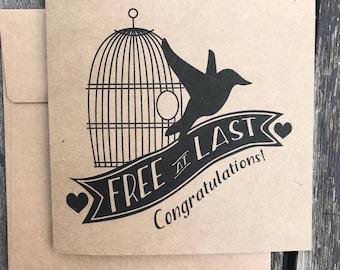 Free at Last divorce / break-up / retirement / graduation / independence card