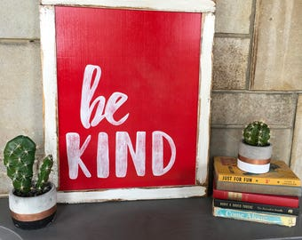 SHIPS IMMEDIATELY*******Be Kind Sign
