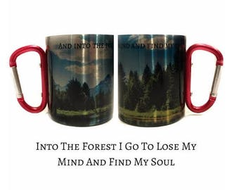 "FLASH SALE Valentines Day Gift ""Into The Forest I Go To Lose My Mind And Find My Soul"" Carabiner Handle Coffee Cup with Hiking Quote / Camp"
