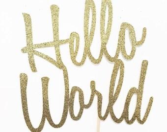 Hello World Cake Topper - Baby Shower Decor - Cake Topper - Gender Reveal Party - Gold Cake Topper - Hello World - Glitter Cake Topper