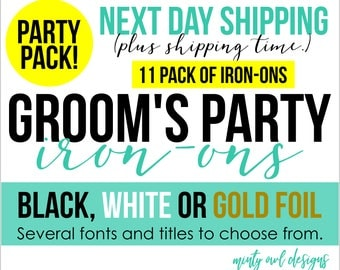 Iron-Ons Groom's Party Pack Set - Bachelor Party - Next Day Shipping - DIY Heat Transfers - White Black Gold Foil - For TShirts and More