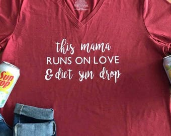This mama runs on love and diet sun drop | this mama | gift for mom | mom tshirt