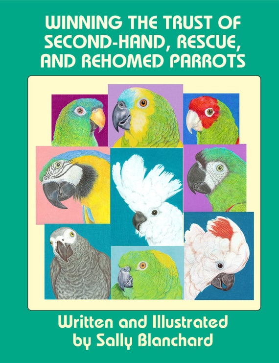 Sally Blanchard's Winning the Trust of Second-hand, Rescued and Rehomed Parrots .pdf