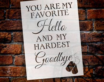 You Are My Favorite Hello and My Hardest Goodbye - Word Stencil -Select Size - STCL1236 by StudioR12