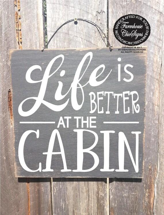 cabin, cabin sign, cabin decor, life is better at the cabin, cabin decoration, gift for cabin, lake house, lake cabin, mountain cabin