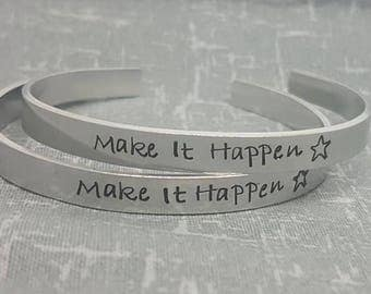 Make It Happen - Cuff Bracelet - Inspirational Quote Cuff - Motivational Quote Cuff - Bracelet