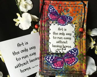 Arty inspriational quote, Quilted magnet, Quilted quote, Quilted decoration, Art is the only way to run away without leaving quilt quote #34