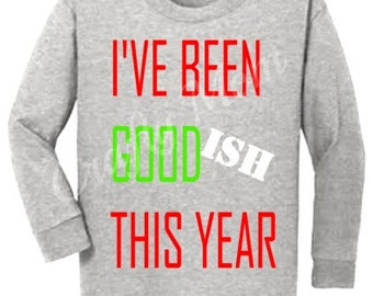I've Been Good(ish) This Year Kids Shirt