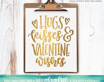 Hugs Kisses and Valentine Wishes Svg Files / Valentines SVG Cutting Files / Handlettered SVG for Cricut Silhouette / Heart Svg Clip Art