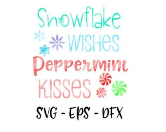 Christmas SVG - Snowflake wishes peppermint kisses svg - DXF - EPS - cut file snowflake wishes svg winter svg