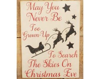 "May You Never Be Too Grown Up,  12"" x 9""  Rustic Sign, Christmas Sign, Search the Skies, Christmas Eve, Vintage Christmas, Santa's Sleigh"
