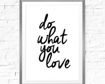 Do What You Love Print, Hand Lettered Print, Download Prints, Prints Quotes, Simple Wall Art, Quote Wall Art, Printable Decor, Famous Quote