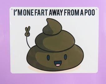 Funny toilet sign ~ One fart away from a poo ~ funny gift ~ funny plaque ~ fart present