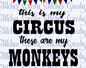 This Is My Circus, These Are My Monkeys svg, dxf, fcm, eps and png.  My Circus, My Monkeys.  Monkey SVG, Circus SVG, My Circus SVG.
