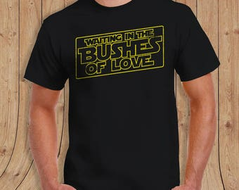 Waiting In The Bushes Of Love Shirt