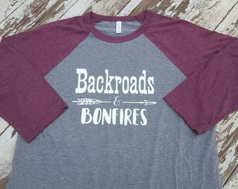 Backroads and Bonfires Baseball Tee || Raglan || Backroads and Bonfires Shirt || Country ||