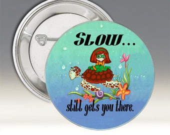 Slow Still Gets You There Button; Slow Button; Superhero Button; Humorous Button; Slow Badge; Turtle Button; Turtle Badge