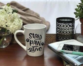 Stay Pawsitive, Stay Pawsitive Coffee Mug, Stay Pawsitive, Coffee Mug, Personalized Mug, Custom Coffee Mug, Mug, Funny Mug