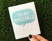 Funny Thank You Card / You Are Amazing / Amazeballs / Funny Friendship Card / Funny Card for Coworker / You Are Awesome Card / Congrats Card