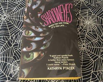 SHADOWEYES (Paperback Novel by Kathryn Ptacek, Signed Copy)