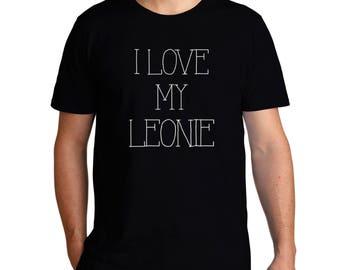 I Love My Leonie T-Shirt