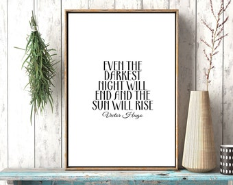 Digital Print, Even The Darkest Night Will End, Victor Hugo, Literary Poster, Les Miserables,Black White, Modernism, Calligraphy, Typography
