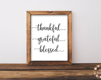 Thankful Grateful Blessed, Thankful Grateful Blessed Print or Printable, Thanksgiving Print or Printable, Thankful Wall Art, Thanksgiving