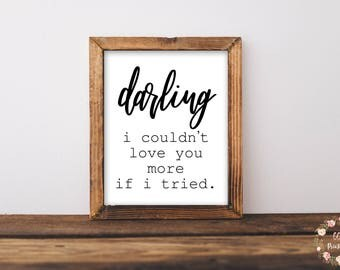 Darling I Couldn't Love You More If I Tried Printable, Darling Print, Farmhouse Sign, Nursery Wall Art, Nursery Print, Nursery Decor,Darling