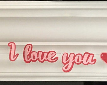Ready To Ship, I Love You garland, Valentine's Day, Decoration, Love Garland, Love Banner