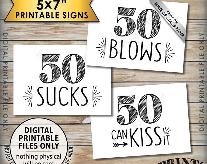 50th Birthday Signs, 50 Sucks 50 Blows 50 Can Kiss It, 50th Candy Bar Signs, Birthday Party Decor, 3 Printable 5x7 Instant Download Signs
