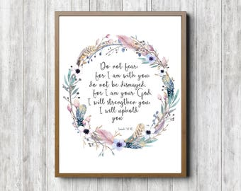 Instant Download - Isaiah 41 : 10 Wall Decor - Watercolor Feathers /Twigs /Floral Wreath Wall Art - Bible Verse Nursery Poster - Do Not Fear