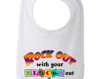 Rock out with your blocks out bib, Baby gift, cute baby bib