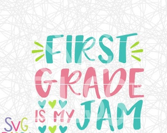 First Grade is My Jam SVG, Back To School,  1st Day of School, 1st Grader, Cute, Girl, Cricut & Silhouette Compatible Cutting File, DXF File