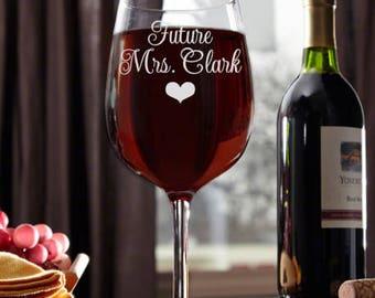 Future Mrs. Wine Glass, Engagement Gift, Engagement Wine Glass, Engagement Gift for Best Friend, Engagement Gift for Bride, Engagement Wine
