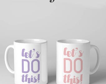 Let's Do This! coffee mug / cup, Made in the USA. Motivational gift for brides, bachelorette parties, team members, bloggers, entrepreneurs