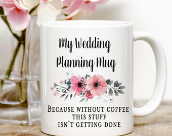This is my wedding planning mug, bride to be gift, engagement gift for her, wedding planning mug, bride to be mug, wedding planner