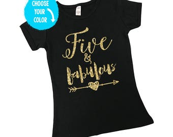 Five and Fabulous - 5th Birthday Shirt - Birthday Shirt - fifth Birthday - Birthday Girl - FIVE - 5 Year Old - Glitter Birthday Shirt
