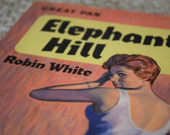Elephant Hill. Robin White. A Vintage Book by Great Pan G523. 1962