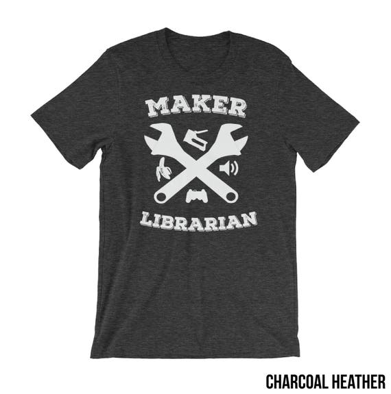 Maker Librarian Tshirt | Library Shirt| Super-soft tshirt | library science | makerspace | gift for librarian