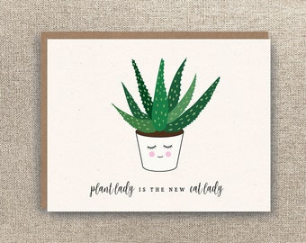 Plant Lady is the New Cat Lady - Plant Lady Card - Friendship Card - Aloe Card - Succulent Card - Funny Friendship Card - Girlfriend Card