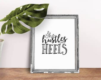 Women Quote She Hustles in Heels | She Believed Print, Strong Women Print, Feminist Quote, Digital Download, Printable Poster, Digital Print