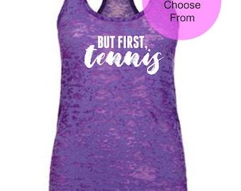 BUT FIRST TENNIS. Funny Tennis Shirt. Tennis Tank Top. Cute Tennis Tops. Funny Tennis Tank. Tennis Clothing. Team Tennis Shirt. Tennis Gift