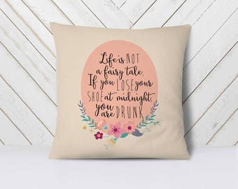 Life is not a fairy tale Pillow, Humor Quote Pillow, Inspirational Throw Pillow, Motivational, Black Decorative Pillow, Bar Pillow Decor