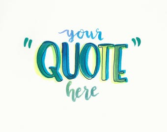 Custom Hand Lettered Watercolor Quote