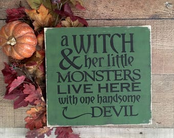 Witch Halloween Decor, Witch Signs,Witch,Halloween,Wicked Witch,Witch Decoration,Witch Her Monsters and handsome Devil,Funny Halloween Signs
