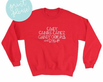 Candy, Candy Canes, Candy Corns, and Syrup Sweatshirt