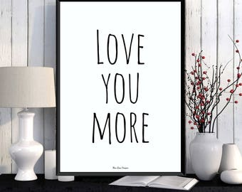 Love you more quote poster, Word art, Love poster, Modern typography, Modern design, Home wall art decor, Art print, Gift idea, Quote print